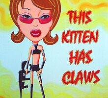 This Kitten Has Claws by Tania  Donald