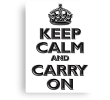 Keep Calm & Carry On, Be British! (Chisel), UK, WW2, WWII, Propaganda Canvas Print