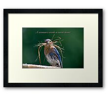 Woman's work is never done! Framed Print