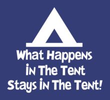 What Happens in the Tent by shakeoutfitters