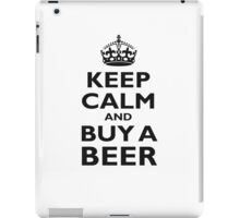 KEEP CALM AND BUY A BEER! Black on white iPad Case/Skin