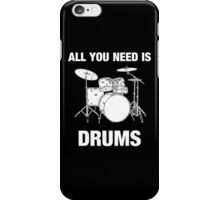 All You Need Is Drums iPhone Case/Skin