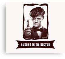 Eleven is my Doctor Canvas Print