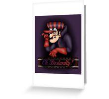 Oh Dastardly! Greeting Card