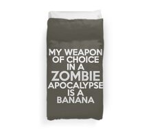 My weapon of choice in a Zombie Apocalypse is a banana Duvet Cover