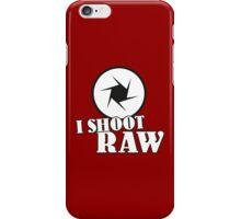 I shoot RAW iPhone Case/Skin