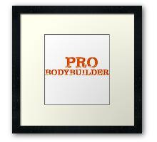 Smart Good Looking Pro Bodybuilder T-shirt Framed Print