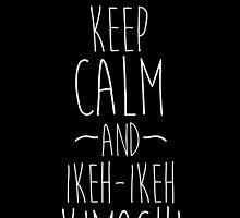 keep calm and ikeh ikeh kimochi by tommygakarian