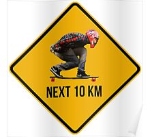 Next 10 km caution sign. Longboarders expected. Skate! Poster