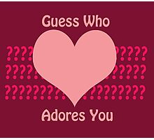 Guess Who....(Valentines) Photographic Print