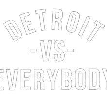 detroit vs everybody by Officialcelik10
