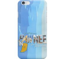 greetings from pawnee, IN iPhone Case/Skin