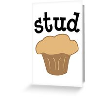 Stud Muffin Greeting Card