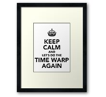 Keep Calm And Let's Do The Time Warp Again Framed Print