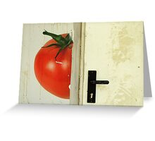 there's a tomato behind the door Greeting Card