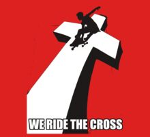 """We ride the cross by """" RiSH """""""