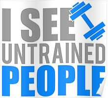 I see untrained people Poster