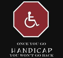 Once you go handicap... alternative version by StudioColrouphobia