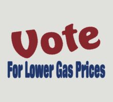 Vote For Lower Gas Prices by Donna Grayson