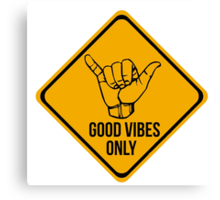 Good vibes!!! Canvas Print
