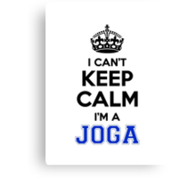 I cant keep calm Im a JOGA Canvas Print