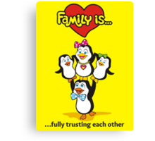 FAMILY IS... Canvas Print