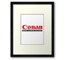 CONAN (What is best in life?) Framed Print