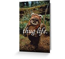 Ewok Thug Life Greeting Card