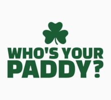 Who's your Paddy by Designzz