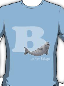 B is for Beluga T-Shirt