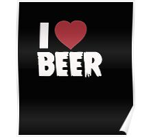 I Love Beer - T-Shirts & Hoodies Poster