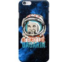 Be first like Yuri Gagarin.  iPhone Case/Skin