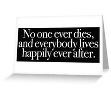 Buffy - No one ever dies Greeting Card
