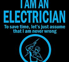 I'M AN ELECTRICIAN by birthdaytees