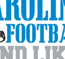 ALL I CARE ABOUT IS CAROLINA FOOTBALL Sticker