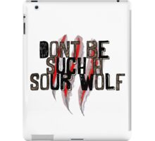 Don't be such a sour wolf iPad Case/Skin