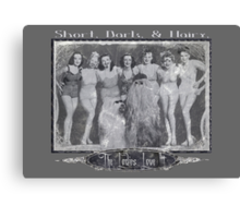 Short, Dark, & Hairy, The Ladies Love Itt! (for/with lighter background) Canvas Print