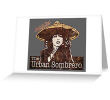 The Urban Sombrero Greeting Card