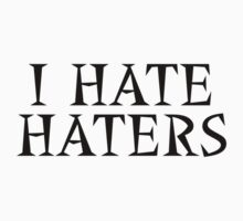 I Hate Haters by Nathan Dooley