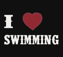 I Love Swimming - T-shirts & Hoodies by RaymondsJessica