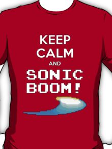 KEEP CALM AND SONIC BOOM!! T-Shirt