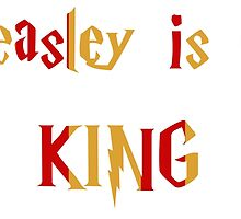 Weasley Is Our King Gryffindor by SEA123
