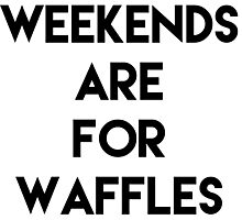 Weekends are for Waffles Photographic Print