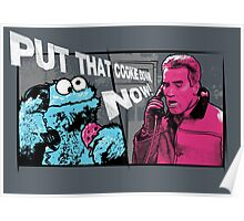 Put that cookie down! Poster