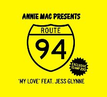 ANNIE MAC ROUTE 94 MY LOVE by dadray