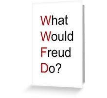 What Would Freud Do? Greeting Card