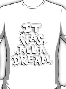 NOTORIOUS BIG IT WAS ALL A DREAM GRAPHIC T SHIRT T-Shirt