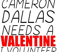 CAMERON DALLAS NEEDS A VALENTINE I VOLUNTEER by Divertions