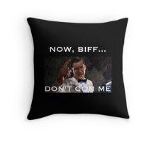 Now, Biff, Don't Con Me! Throw Pillow