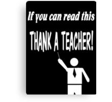 Thank a teacher Canvas Print